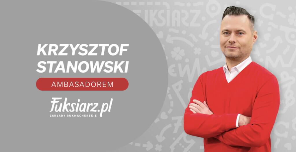 krzysztof stanowski ambasadorem bukmachera fuksiarz